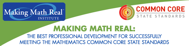 Making Math Real: The Best Professional Development for Successfully Meeting the Mathematics Common Core State Standards